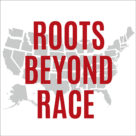 Roots Beyond Race
